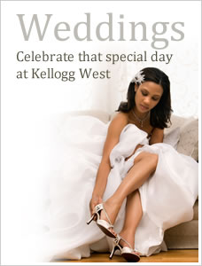 Weddings - Celebrate that special day at Kellogg West